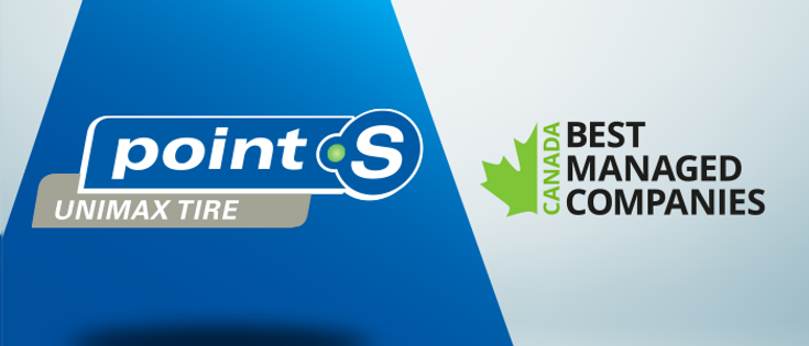 Point S / Unimax Tire Ltd named one of Canada's Best Managed Companies