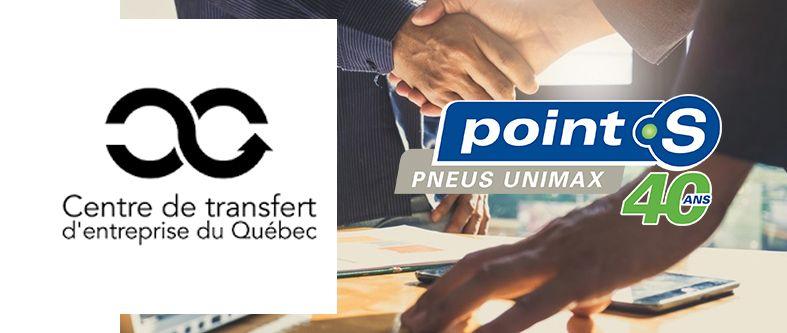 Le Centre de transfert d'entreprise du Québec conclut une entente de collaboration avec Point S Canada / Pneus Unimax